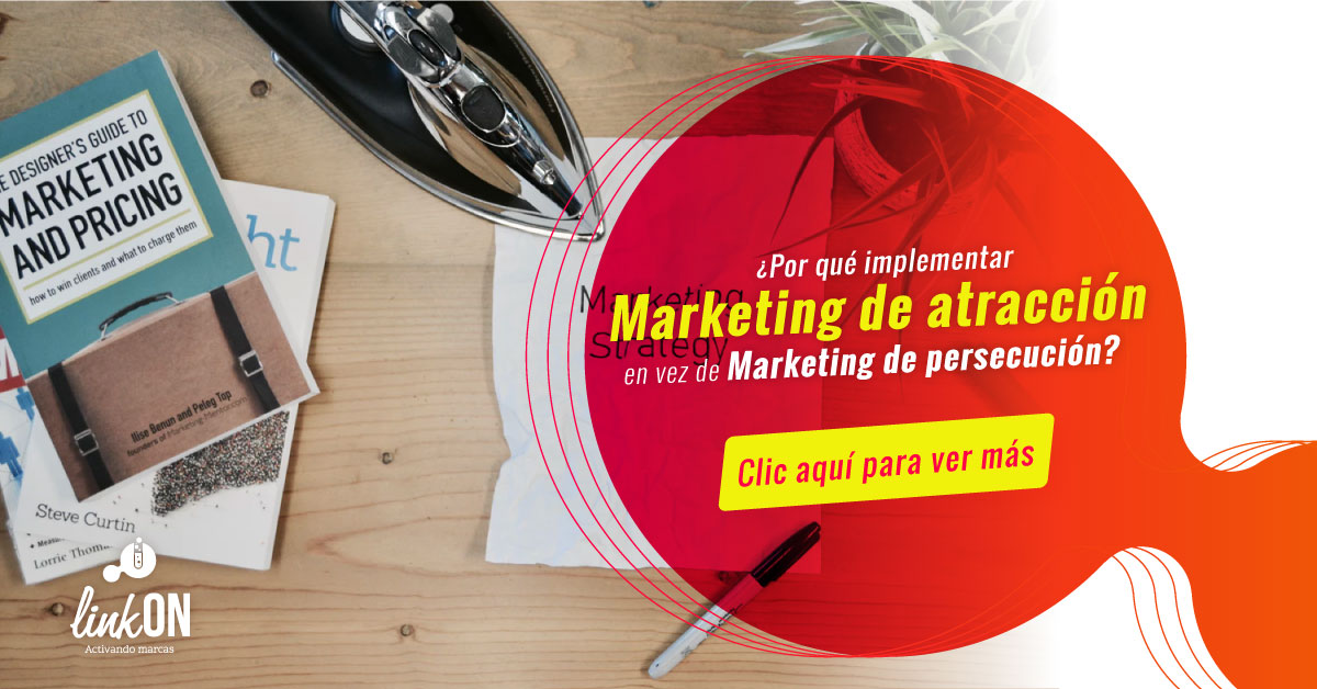 Marketing de atracción en vez de marketing de persecución